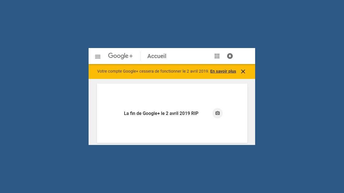 La fin de Google+ le 2 avril prochain